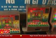 Triệt xóa tệ nạn đánh bạc máy xèng